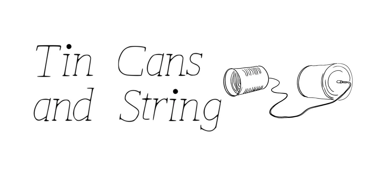 Tin Cans & String